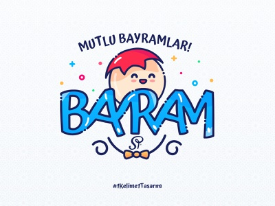 Bayram (Eid) one design design one word word sp sweet holiday bayram