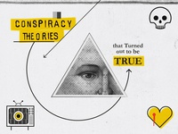 Conspiracy theories that turned out to be true.