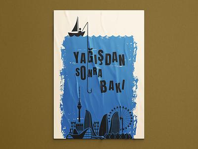 Yağışdan sonra Bakı poster design layout graphicdesigner designwork affiche posterart posterchallenge posterdesign typography printdesign inspiration artdirection postereveryday designfeed type graphicdesign creativedesign posterlovet posters feridaydin azerbaijan