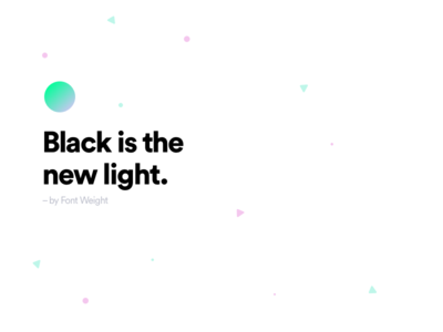 Black Is The New Light particles typography bold black gradient random shot