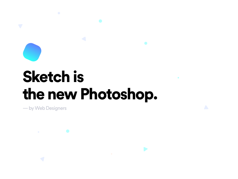 Sketch Is The New Photoshop photoshop sketch particles typography bold black gradient random shot