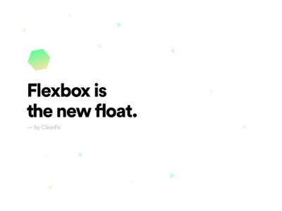 Flexbox Is The New Float float flexbox particles typography bold black gradient random shot