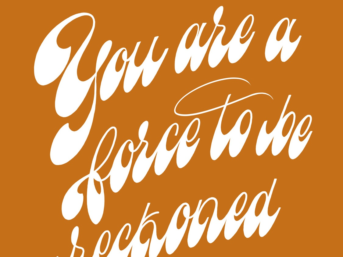 You Are A Force To Be Reckoned With motivation mantra ochre mustard playful fat lettering procreate script handletter design lettering typography illustration