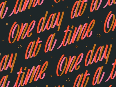 One Day At A Time design calligraphy typography illustration brush lettering wallpaper hand letter lettering mantra