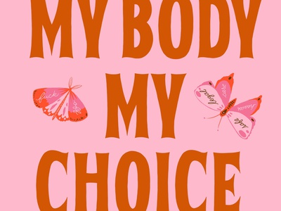 My Body My Choice woman illustration hand letter handletter procreate app custom type pink feminist reproduction rights my body my choice typography lettering