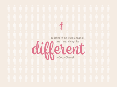 Quote of the day: Always Be Different