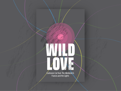 Music Series #1: Wild Love by Cashmere Cat ft... music visual design poster