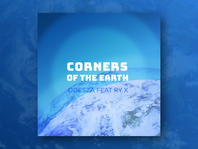 Music Series #2: Corners of the Earth by Odesza Ft. RY X visual album cover