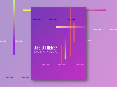 Music Series #4: Are U There? by Mura Masa