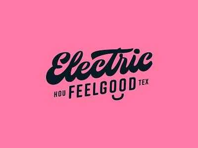 Electric Feelgood houston branding logo type typography script identity lettering