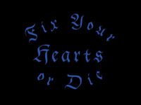 Fix your hearts or die.