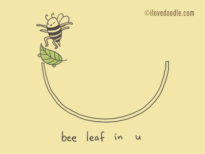 Bee Leaf in U humor motivate fun art doodle believe skateboard extreme sport