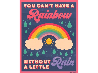 No Rain, No Rainbow printmaking letterpress color colors happiness happy rain rainbows colorful rainbow poster graphic design digital art print design illustration art print illustration design