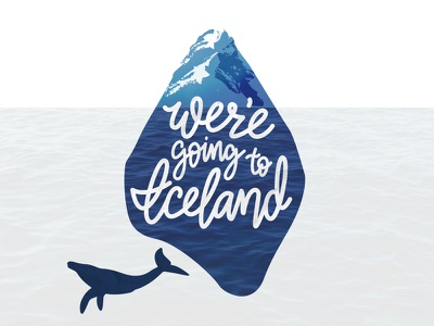 Iceland calligraphy icelandic art illustration ice age world water blue whale typography hand lettering adventure travel iceland