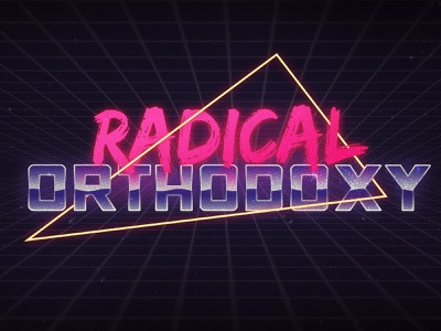 Radical Orthodoxy sermon series sermon tron glow neon