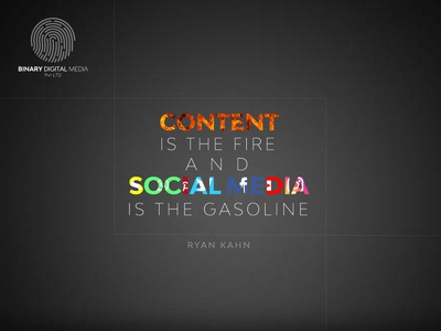 CONTENT IS THE FIRE AND SOCIAL MEDIA IS THE GASOLINE