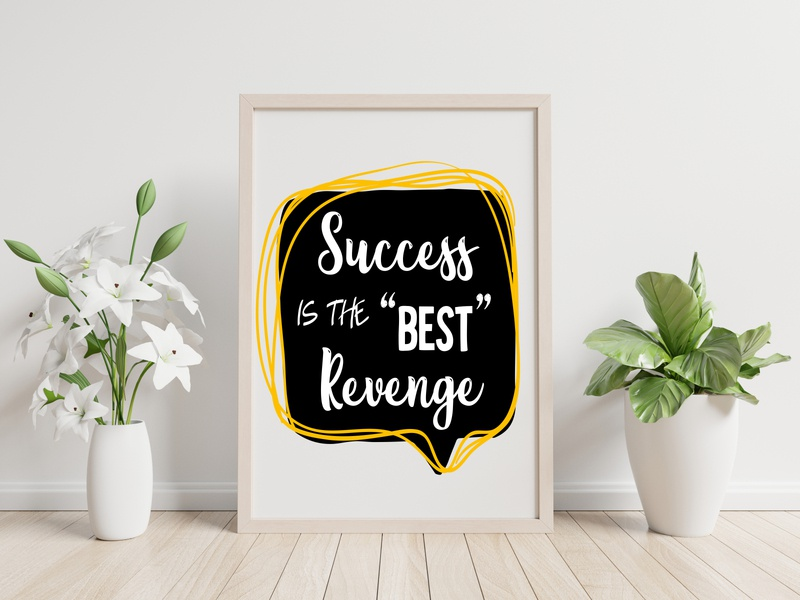 Success is the best Revenge positive vibes success message quotes