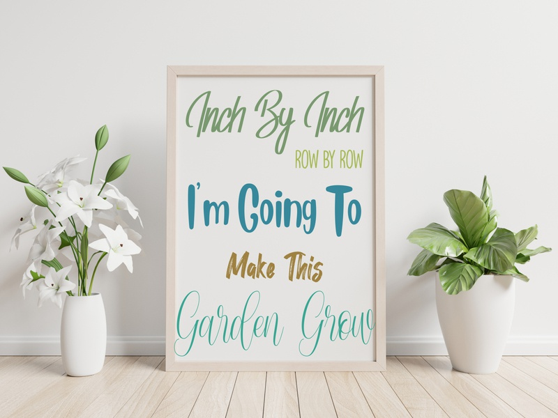 Inch by Inch Row by Row gardener decor monogram quotes