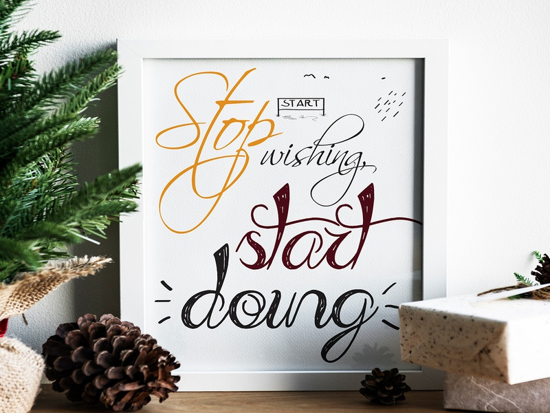 Stop Wishing Start Doing doing positive success message success quotes