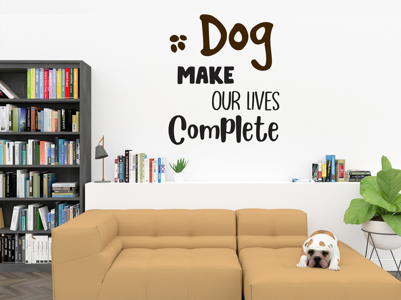 Dog make Our Lives Complete my dog wall art decor lovedog dogs quotes