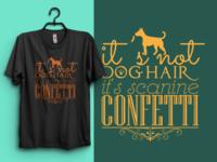 It's not dog haiy, dog t shirt