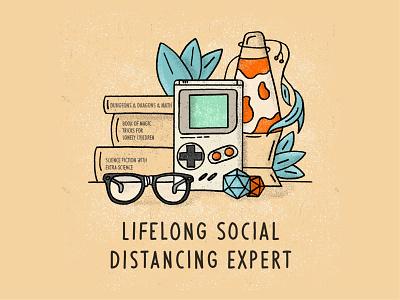 Lifelong Social Distancing Expert glasses plants lavalamp illustration procreate nerd gameboy antisocial social distancing