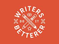 Writers Do It Betterer