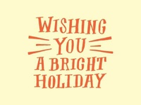 Wishing You a Bright Holiday