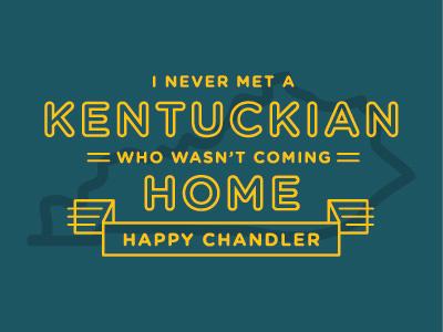 Never Met A Kentuckian state home chandler happy kentucky ky quote type badge logotype lockup design typography
