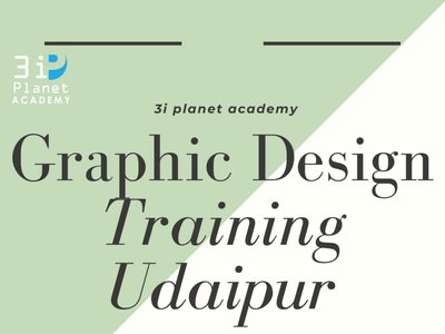 graphic design training in udaipur 3i planet academy
