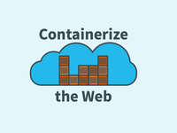 Containerize the Web