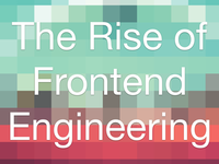 The Rise of Frontend Engineering Podcast