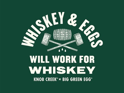 Will Work for Whiskey