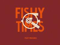 Fishy Times