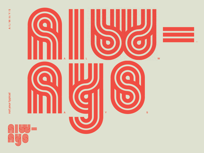 Always em-dash y abstract restro red fun playful simple minimalistic line experimental letters always typeface