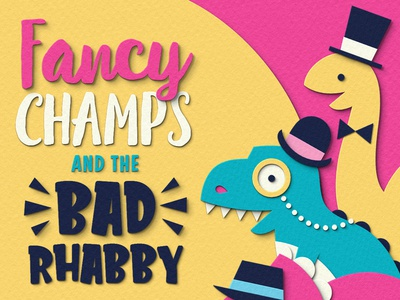 Fancy Champs and the Bad Rhabby