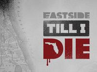 Eastside Till I Die
