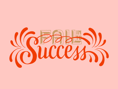 Fail Into Success typespiration type daily letters design goodtype handwriting calligraphy handlettering procreate quote type lettering typogaphy illustration