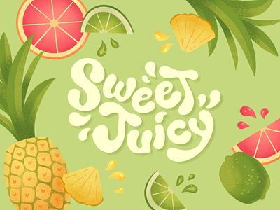 Sweet + Juicy Lettering words type digitalart handmade goodtype sweet juicy fruit letters illustration typographic illustration handlettering typography lettering