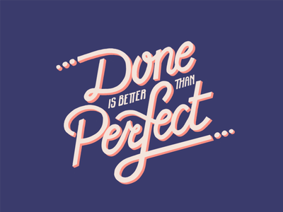 Done is Better than Perfect Lettering lettering art type art handwritten type motivation quote motto perfectionism perfect illustration procreate handwritten typography handtype lettering