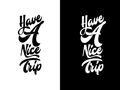 Have A Nice Trip - typography design type abstract art clean creative brand design brand illustration minimal callygraphy typography branding graphic  design logo design design logo