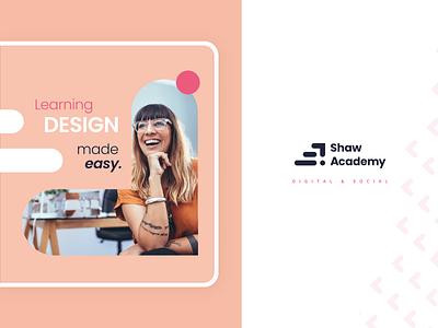 Digital & Social Designs   Shaw Academy Rebrand 2020 social deck tone of voice idenity branding digital marketing instagram social media graphic design