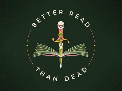 Better Read Than Dead bookshop skull dagger typography illustrator read books illustration