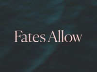 Fates Allow