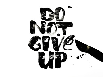Dont give up wet paint inktober illustration handwritten calligraphy typography type handlettering lettering ink dont give up