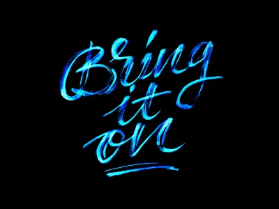 Bring it on handwriting design doodle illustration typography type calligraphy handlettering neon lettering bring it on brush pen