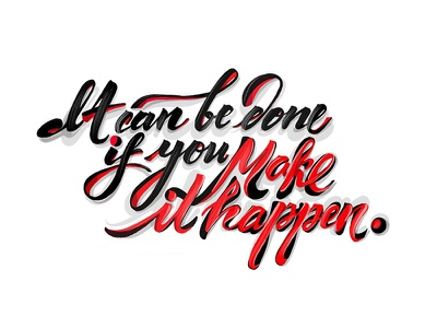 Make it Happen editorial design motivation text calligraphy typography type handwriting illustration handlettering make it happen lettering