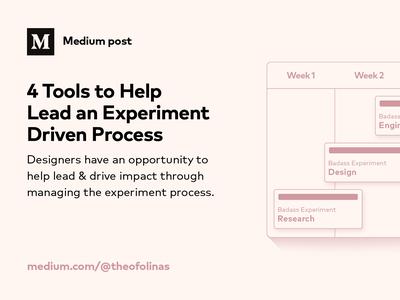 Medium Post | 4 Tools to Help Lead an Experiment Driven Process