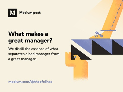 Medium Post   What makes a great manager? feedback coaching product design managment leadership medium article