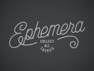 Ephemera typography for an upcoming project